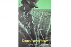 Mikhail Karikis Sound Arts Now Cathy Lane Agnus Carlyle